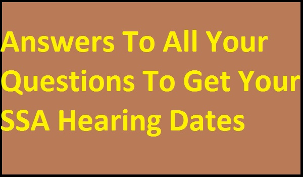 Answers-To-All-Your-Questions-To-Get-Your-SSA-Hearing-Dates