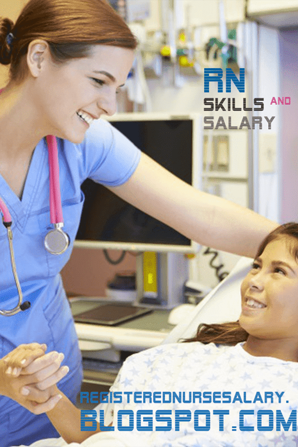 registered nurse skills and salary reviews