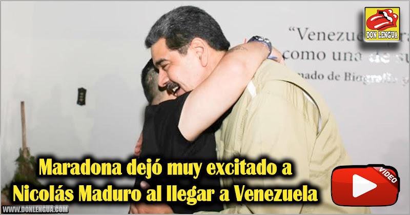 Maradona dejó muy excitado a Nicolás Maduro al llegar a Venezuela
