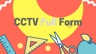 CCTV Full Form [What is the Meaning of CCTV Camera ?]
