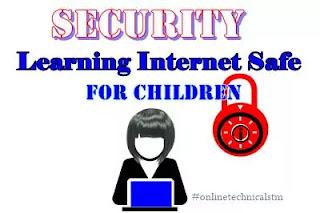 How  to keep children safe internet| Best online Learning internet safe