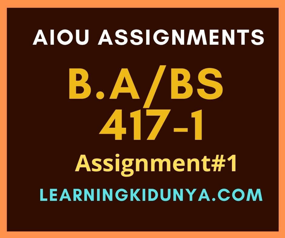 AIOU Solved Assignments 1 Code 417