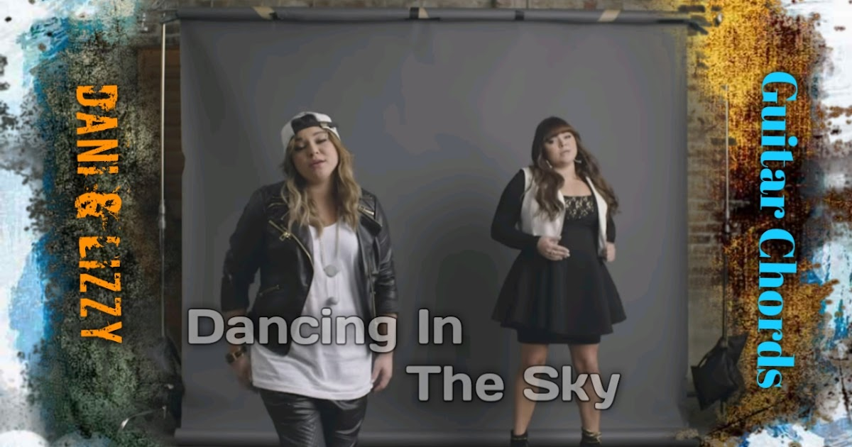 DANCING IN THE SKY || DANI & LIZZY || GUITAR CHORDS & LYRICS ...