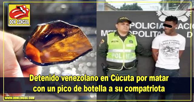Detenido venezolano en Cúcuta por matar con un pico de botella a su compatriota