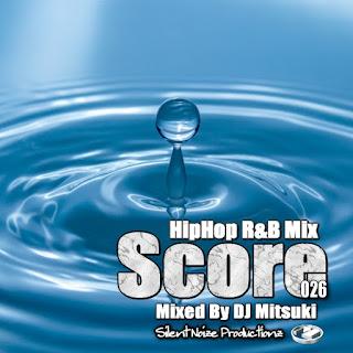 Mix Score 026 Mixed By DJ Mitsuki