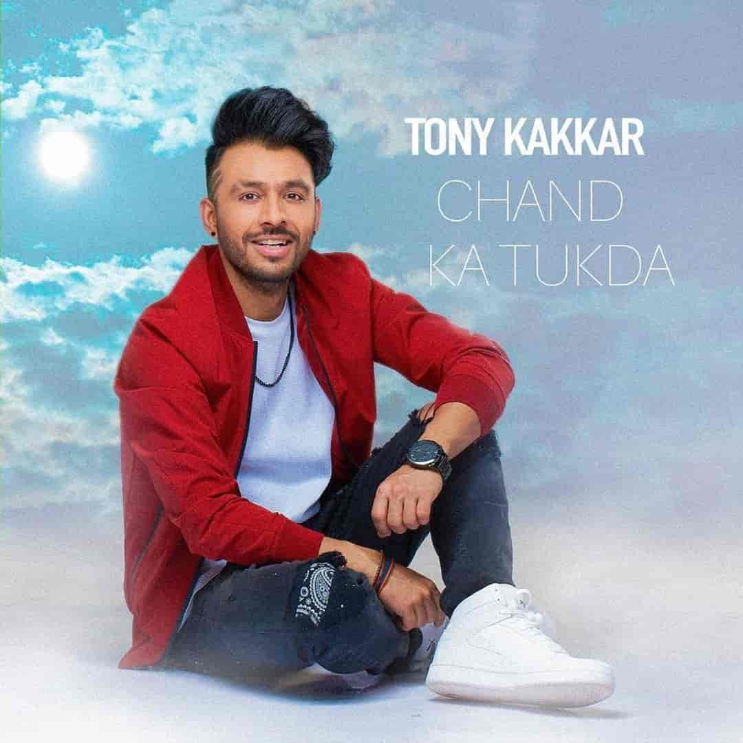 Chand Ka Tukda Song Images By Tony Kakkar