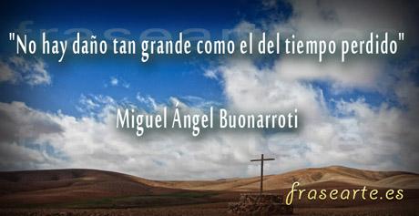 Frases del tiempo de Miguel Ángel Buonarroti
