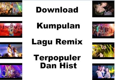 Kumpulan Lagu Remix Terpopuler