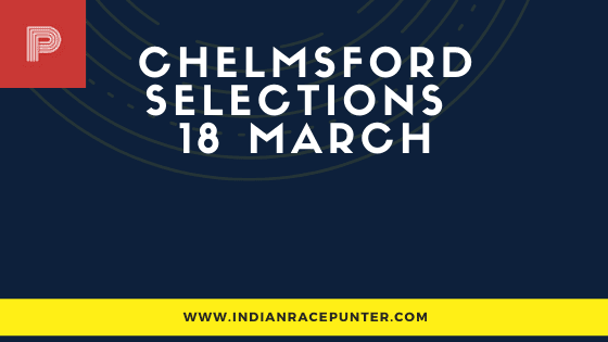 Chelmsford Race Selections 18 March