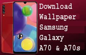 Download Wallpaper Samsung Galaxy A70 & A70s 1