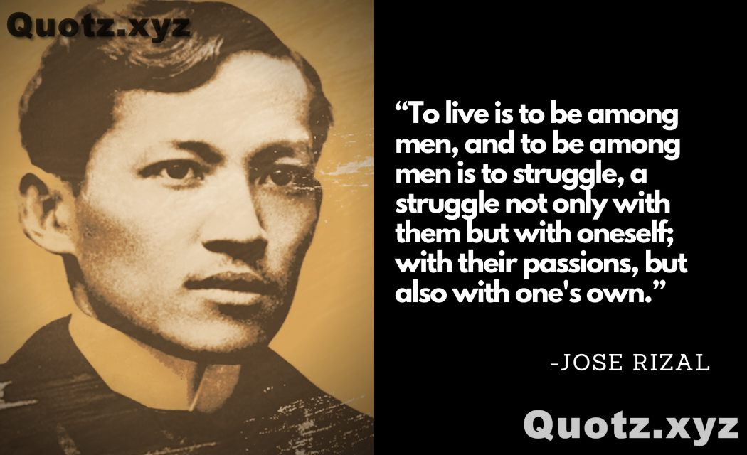So, Let's Check Out Some Of the amazing, famous, and inspiring quotes by Jose Rizal about different situations and persons with quotes images: