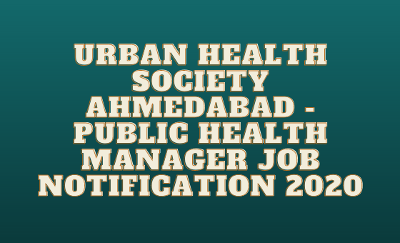 Urban Health Society Ahmedabad Jobs 2020