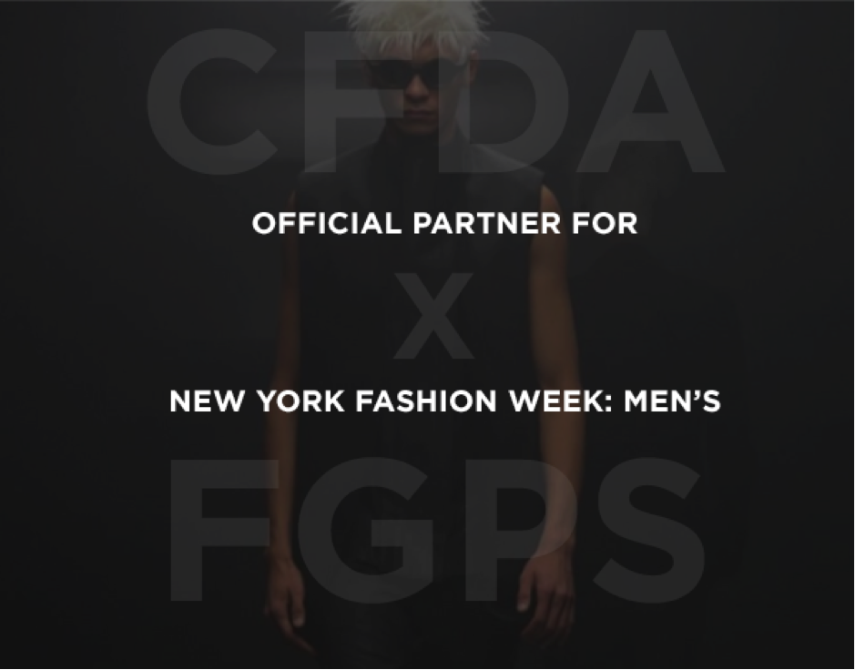 Average Socialite        Men s Fashion Week  NYC In collaboration with the CFDA  FGPS is pleased to announce that NYFW   Men s will be powered by Fashion GPS technology  Participating designers  will use