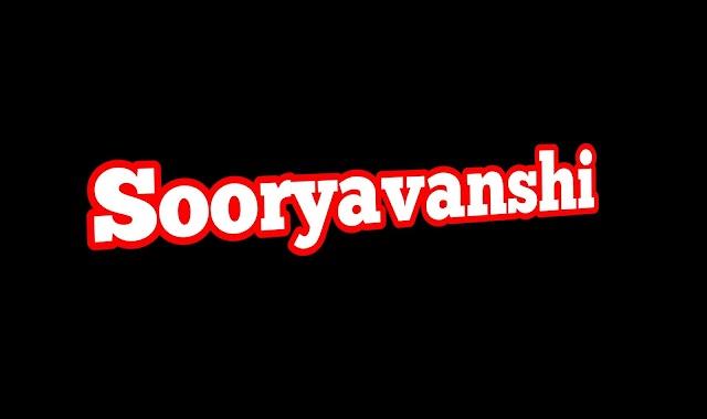 Sooryavanshi Kab Release Hogi ?? (2021)