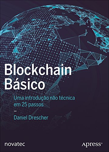 Blockchain básico: Uma introdução não técnica em 25 passos - Daniel Drescher