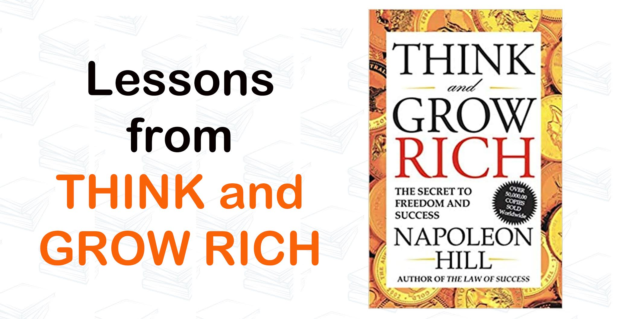 Lessons from Think and Grow Rich: Napoleon Hill