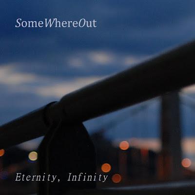 SomeWhereOut - Eternity, Infinity