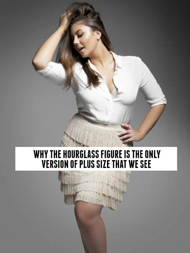 01e88fd93a2 WHY THE HOURGLASS FIGURE IS THE ONLY VERSION OF PLUS SIZE THAT WE ...