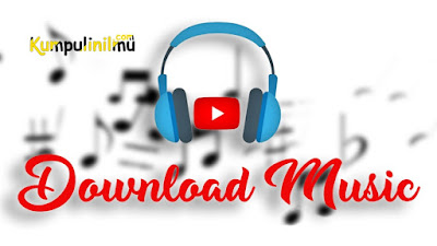 Cara Download Lagu Dari YouTube Dengan Mudah