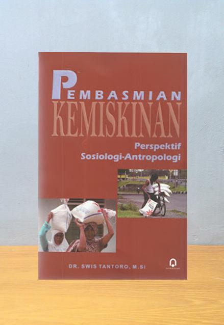 PEMBASMIAN KEMISKINAN, Dr. Swis Tantoro, M.Si