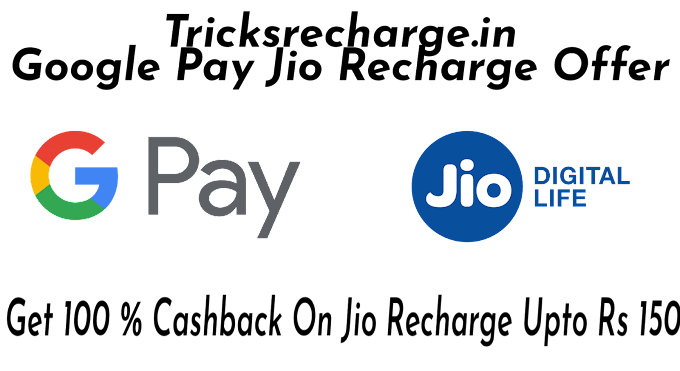 Google Pay Jio offers Rs149 cashback and Rs149 Recharge.
