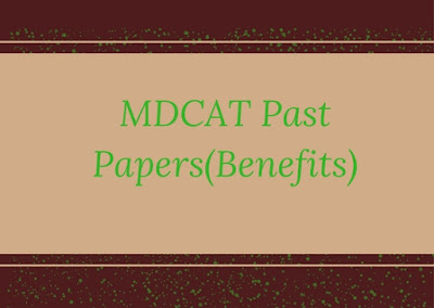 Benefits of MDCAT Past Papers
