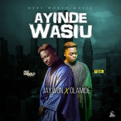 New Video: Jaywon feat. Olamide – Ayinde Wasiu