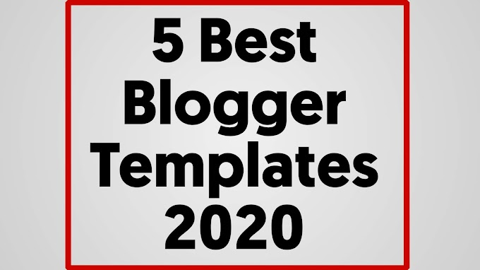 5 Best Responsive,SEO Friendly And AdSense Ready Blogger Templates