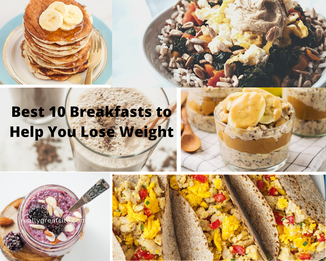 Best 10 Breakfasts to Help You Lose Weight