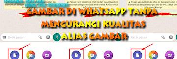 Cara Kirim Gambar HD di Whatsapp Agar Tidak Pecah