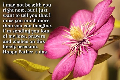 Happy Father's day wishes for father: i may not be with you right now