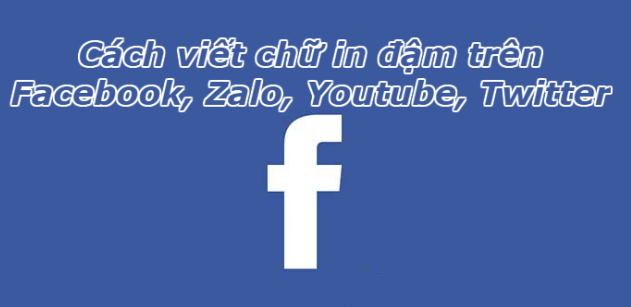 Hướng dẫn viết chữ in đậm trên Facebook Messenger Zalo đơn giản