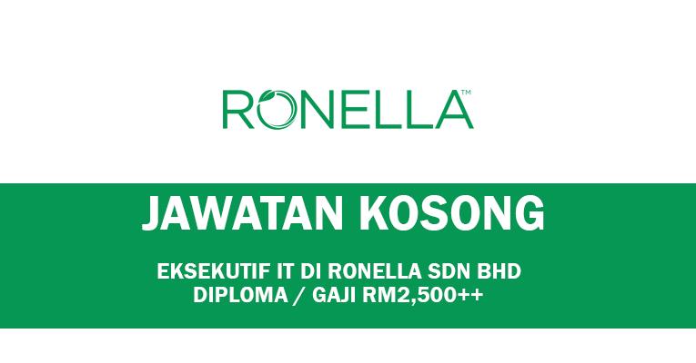 Kekosongan Eksekutif Teknologi Maklumat di Ronella Sdn Bhd
