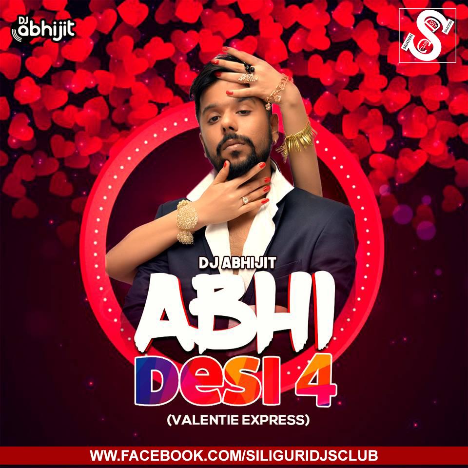Chahunga Main Tujhe Hardam Albums Name: ABHI DESI - 4 (Valentine Express) By DJ Abhijit