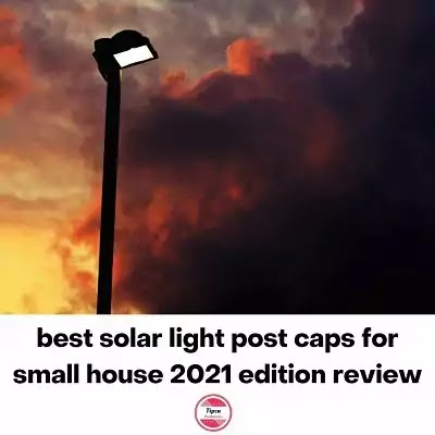 best solar light post caps for small house 2021 edition review