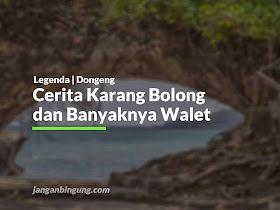 Cerita Karang Bolong dan Banyaknya Walet - Responsive Blogger Template