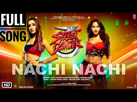 Nachi Nachi-Video Song (Street Dancer 3D) 2020 Ft.Varun D & Shraddha K HD 1080p