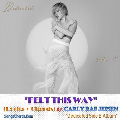 Felt This Way Chords and Lyrics by Carly Rae Jepsen
