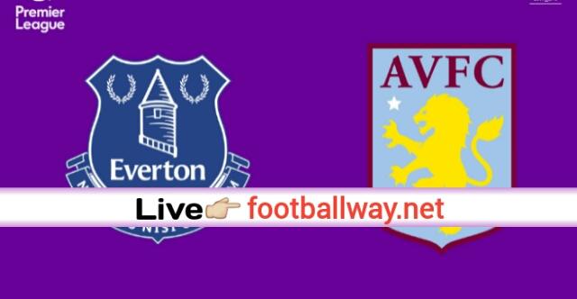 EPL: Live Stream Everton vs Aston Villa 16-07-2020