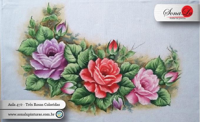 Aula 472 - Três Rosas Coloridas