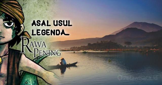 Legenda Asal Usul Danau Rawa Pening