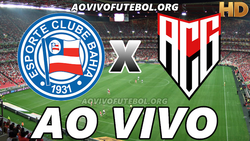 Bahia x Atlético Goianiense Ao Vivo Online HD
