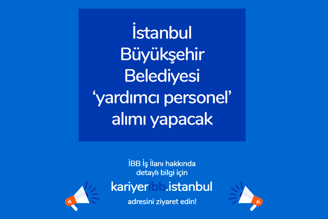 İstanbul Büyükşehir Belediyesi temizlik işleri yapacak, çay vb ikramlar yapacak yardımcı personeller arıyor. Detaylar kariyeribb.com'da!