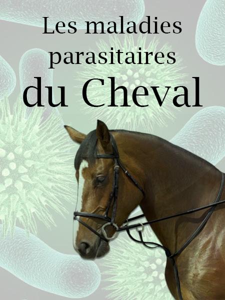 Les maladies parasitaires du cheval - WWW.VETBOOKSTORE.COM