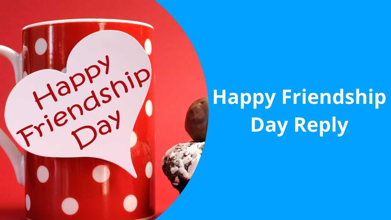 Happy Friendship Day Reply