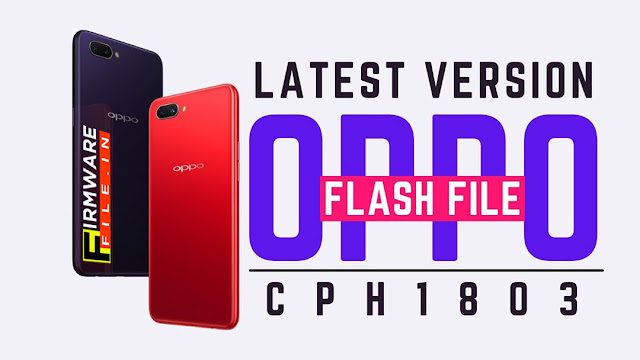 OPPO CPH1803 Flash File Latest Version