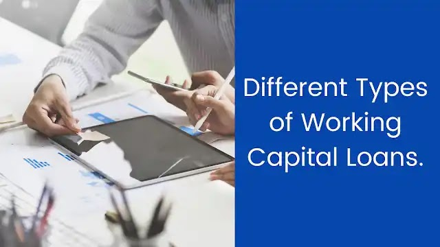 Types Of Working Capital Loans
