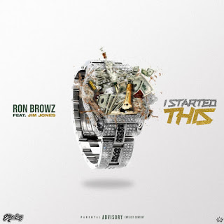 Ron Browz Feat. Jim Jones - I Started This