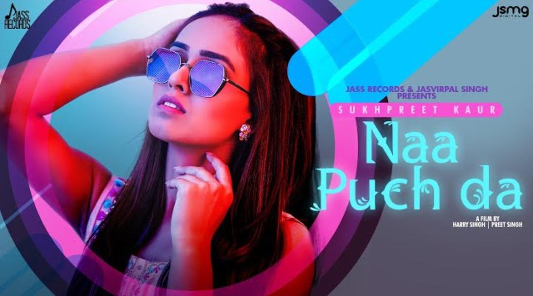 Naa Puch Da Lyrics – Sukhpreet Kaur