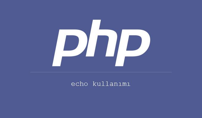 Php echo Kullanımı